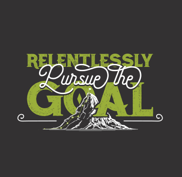 Relentlessly Pursue The Goal